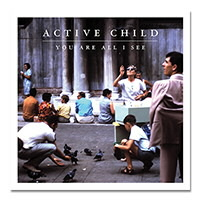IMAGE | Active Child - You Are All I See CD