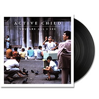 IMAGE | Active Child - You Are All I See - LP
