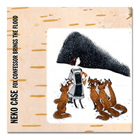 IMAGE | Neko Case - Fox Confessor Brings The Flood - CD