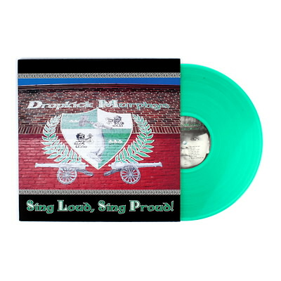 Dropkick Murphys - Sing Loud, Sing Proud LP (Green)