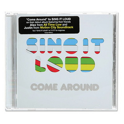 Sing It Loud - Come Around - CD