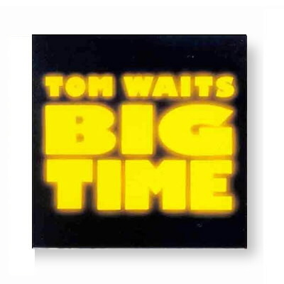 Tom Waits - Big Time CD