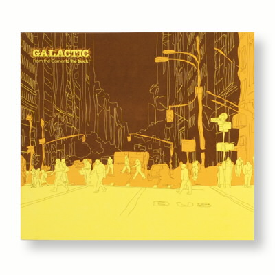 Galactic - Galactic - From The Corner To The Block - CD