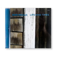 IMAGE | Bob Mould - Life And Times - CD