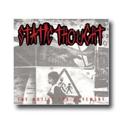 Static Thought - The Motive For The Movement - CD