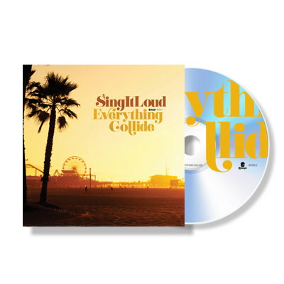 Sing It Loud - Everything Collide - CD