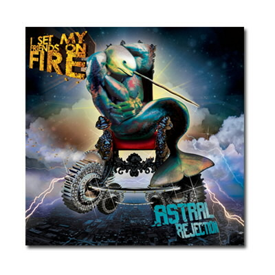 I Set My Friends On Fire - Astral Rejection - CD
