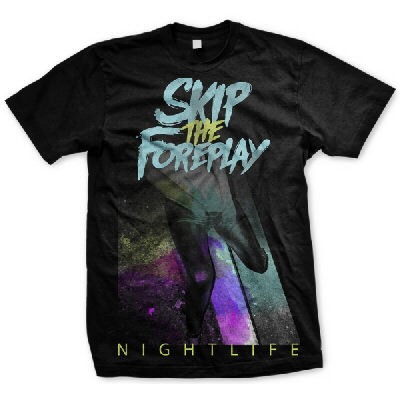 Skip The Foreplay - Nightlife Album Art Tee