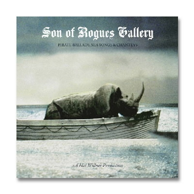 IMAGE | Anti Records - Son Of Rogues Gallery - Pirate Ballads, Sea Songs