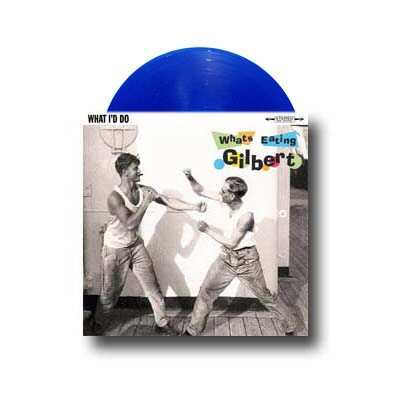 "Whats Eating Gilbert - What I'd Do 7"" (Trans Blue)"
