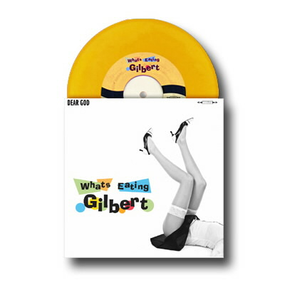 "Whats Eating Gilbert - Dear God 7"" (yellow)"