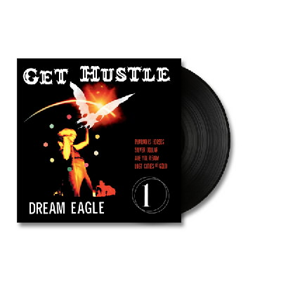 Get Hustle - Dream Eagle EP