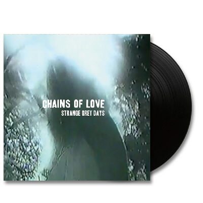 IMAGE | Chains Of Love - Strange Grey Days - LP