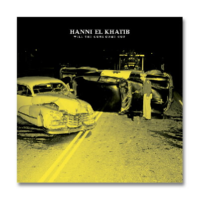 IMAGE | Hanni El Khatib - Will The Guns Come Out - CD