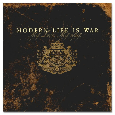modern-life-is-war - My Love My Way - CD