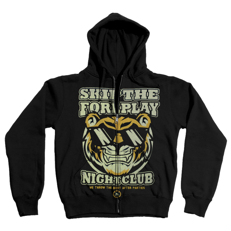 IMAGE | Skip The Foreplay - Tiger Night Club Zip Up Hoodie